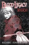 Blood Legacy The Novel - Kerri Hawkins
