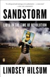 Sandstorm: Libya in the Time of Revolution - Lindsey Hilsum