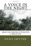 A Voice in the Night: 1 (From the Corner of Your Eye) - Dana Smythe