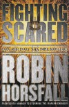 Fighting Scared - Robin Horsfall