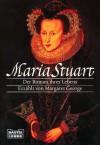 Maria Stuart - Margaret George, Rainer Schmidt