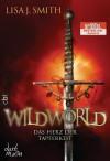 WILDWORLD - Das Herz der Tapferkeit: Band 2 - Lisa J. Smith