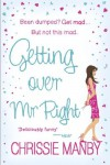 Getting Over Mr Right - Chrissie Manby