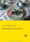 Physiologie des Geschmacks (German Edition) - Jean Brillat-Savarin