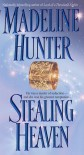 Stealing Heaven - Madeline Hunter