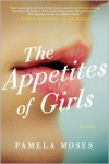 The Appetites of Girls - Pam Moses