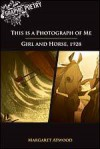 This Is a Photograph of Me: Girl and Horse, 1928 - Margaret Atwood