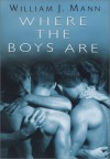 Where The Boys Are - William J. Mann