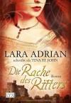 Die Rache des Ritters - Lara Adrian schreibt als Tina St. John