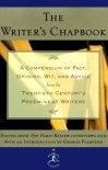 The Writer's Chapbook A Compendium of Fact, Opinion, Wit, and Advice from the Twentieth Century's Preeminent Writers - George Plimpton