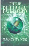 Magiczny nóż - Pullman Philip
