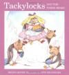 Tackylocks and the Three Bears - Helen Lester
