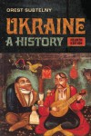 Ukraine: A History - Orest Subtelny