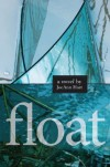 Float: A Novel - JoeAnn Hart