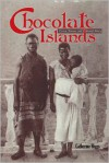 Chocolate Islands: Cocoa, Slavery, and Colonial Africa - Catherine Higgs