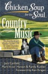 Chicken Soup for the Soul: Country Music: The Inspirational Stories behind 101 of Your Favorite Country Songs - Jack Canfield, Mark Victor Hansen