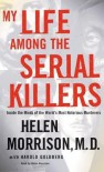 My Life Among the Serial Killers: Inside the Minds of the World's Most Notorious Murderers (Audio) - Helen Morrison