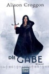 Die Gabe - Alison Groggon