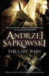 The Last Wish - Danusia Stok, Andrzej Sapkowski