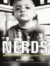 Nerds: Who They Are and Why We Need More of Them - David Anderegg
