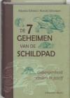 De 7 geheimen van de schildpad: geborgenheid vinden in jezelf - Aljoscha A. Schwarz, Ronald P. Schweppe, Marijke Koekoek