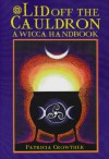 Lid Off the Cauldron: Handbook for Witches - Patricia Crowther
