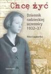 Chcę żyć Dziennik radzieckiej uczennicy 1932 - 37 - Nina Ługowska