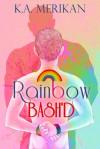 Rainbow Bash'd - K.A. Merikan