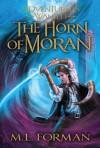 The Horn of Moran  - M.L. Forman