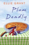 Plum Deadly - Ellie Grant