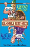 The Groovy Greeks And The Rotten Romans (Horrible Histories Collections) - Terry Deary, Martin Brown