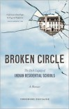 Broken Circle: The Dark Legacy of Indian Residential Schools: A Memoir - Theodore Fontaine