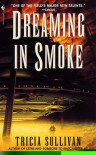 Dreaming in Smoke - Tricia Sullivan