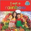 I Eat a Rainbow - Bobbie Kalman