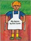 My Apron - Eric Carle