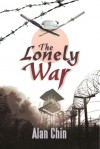 The Lonely War - Alan Chin