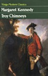 Troy Chimneys (Virago Modern Classics) - Margaret Kennedy