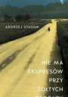 Nie ma ekspresów przy żółtych drogach - Andrzej Stasiuk