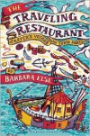The Traveling Restaurant: Jasper's Voyage in Three Parts - Barbara Else