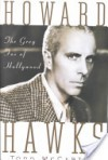 Howard Hawks: The Grey Fox of Hollywood - Todd McCarthy
