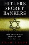 Hitler's Secret Bankers - Adam LeBor