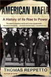 American Mafia: A History of Its Rise to Power - Thomas Reppetto, Thomas Repetto