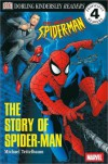 DK Readers: The Story of Spider-Man (Level 4: Proficient Readers) - Michael Teitelbaum