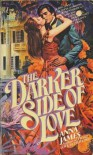 The Darker Side of Love - Anna James