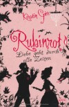 Rubinrot: Liebe geht durch alle Zeiten - Kerstin Gier