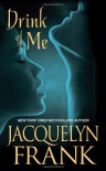 Drink of Me - Jacquelyn Frank