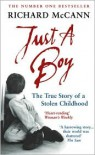 Just A Boy: The True Story of A Stolen Childhood - Richard  McCann