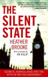 The Silent State : Secrets, Surveillance and the Myth of British Democracy - Heather Brooke