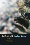 Out Front With Stephen Abram: A Guide For Information Leaders - Stephen Abram