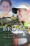 Zwyciężyć mimo wszystko - Sandra Brown